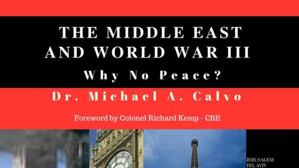 """A Roadmap to Peace in the Middle East"""" by Dr. Michael A. Calvo- Behind the news in Israel"""